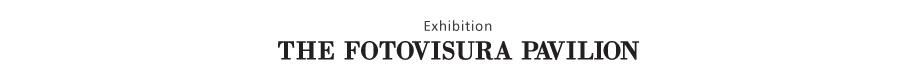 FotoVisura Pavilion - Visura Photography Magazine